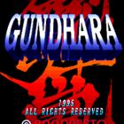 Gundhara (U) / Juudan Arashi Gundhara (J)