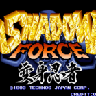 Shadow Force / Shadow Force: Henshin Ninja (J)
