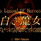 The Legend of Heroes III: White Witch (aka Eiyuu Densetsu III: Shiroki Majo)