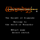 Wizardry: Knight of Diamonds - The Second Scenario (U) / Wizardry III: Diamond no Kishi (J)