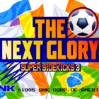 Super Sidekicks 3: The Next Glory (UE) / Tokuten Ou 3: Eikou e no Chousen (J) / Neo Geo Cup '98: The Road to the Victory