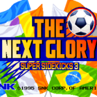 Super Sidekicks 3: The Next Glory (UE) / Tokuten Ou 3: Eikou e no Chousen (J) / Neo Geo Cup '98: The Road to the Victory