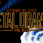 Cyber Block Metal Orange