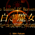 The Legend of Heroes III: White Witch (aka Eiyuu Densetsu III: Shiroki Majo)