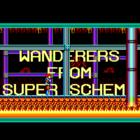 Wanderers from Super Scheme