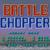 Mr. HELI no Dai Bōken (J) / Battle Chopper (UE)
